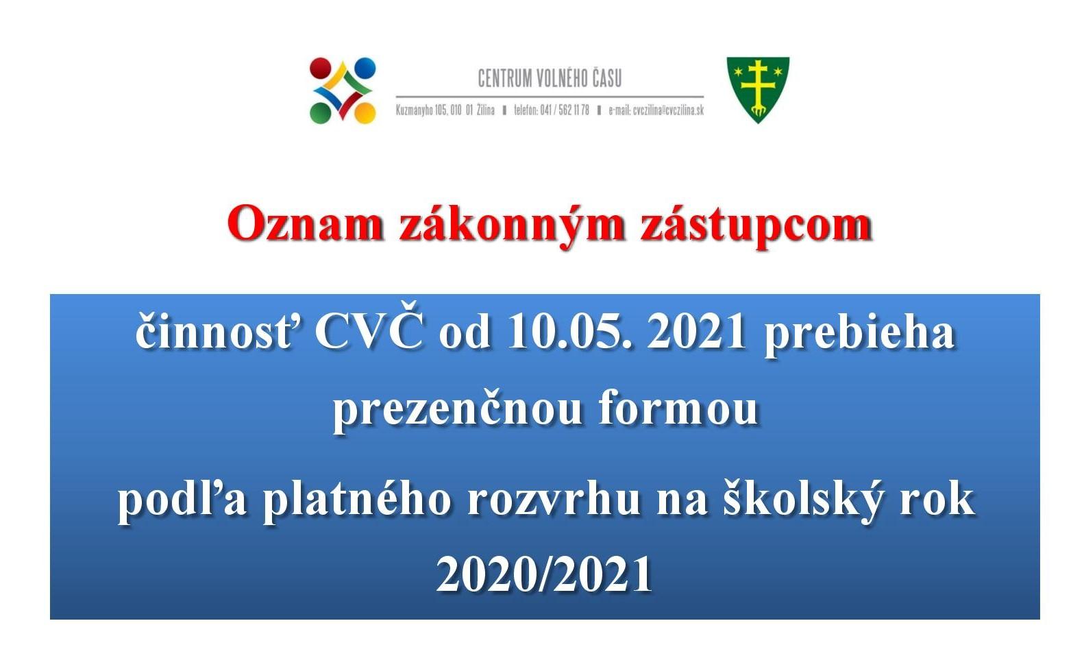 od 10.05.2021 sa CVČ otvára